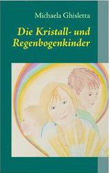 Die Kristall- und Regenbogenkinder von Michaela Ghisletta