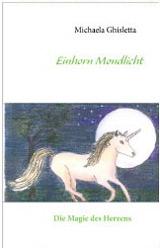 Kinderbuch Mondlicht, die Magie des Herzens von Michaela Ghisletta